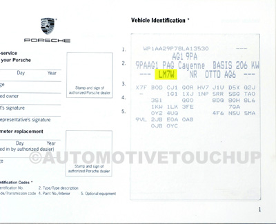Porsche Paint Code Located in the user manual.
